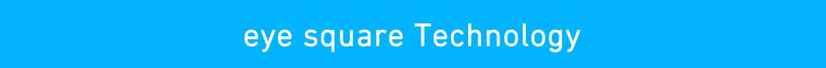 eye square Technology